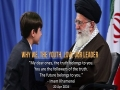 Why We, The Youth, Love Our Leader | Farsi sub English