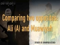 Comparing Two Opposites: Ali (A) and Muawiyah | Agha Rahimpour Azghadi | Farsi sub English