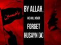 By Allah, We Will Never Forget Husayn | Arabic sub English
