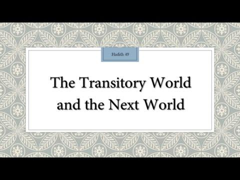The transitory world and the next world - English