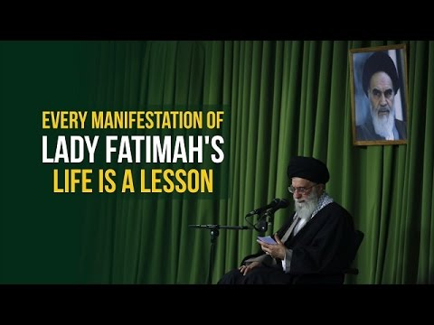 Every Manifestation of Lady Fatimah\'s Life Is A Lesson | Imam Sayyid Ali Khamenei | Farsi sub English