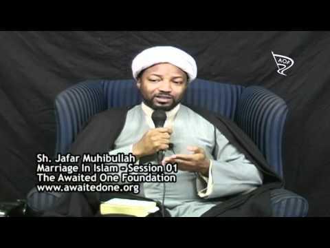 [1/2] Marriage In Islam - Sh. Jafar Muhibullah - English