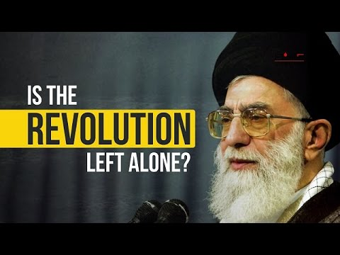 Is the REVOLUTION left alone? | Imam Sayyid Ali Khamenei  | Farsi sub English