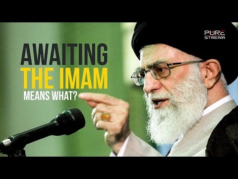 Awaiting the Imam means what? | Ayatollah Sayyid Ali Khamenei | Farsi sub English