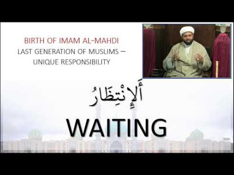 Birth of Imam Mahdi (A.S): Importance of Knowing The Imam of Our Time - English