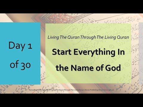 Start Everything In the Name of God - Ramadhan Reflections 2017 - Day 1