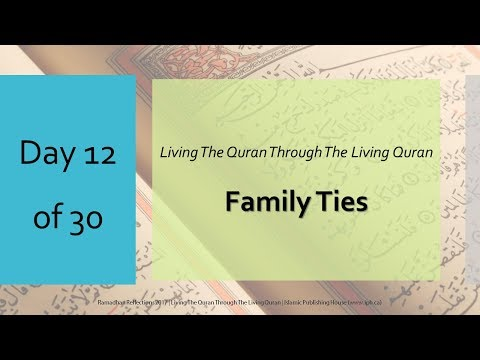 Family Ties - Ramadhan Reflections 2017 - Day 12 - English
