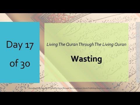 Wasting - Ramadhan Reflections 2017 - Day 17