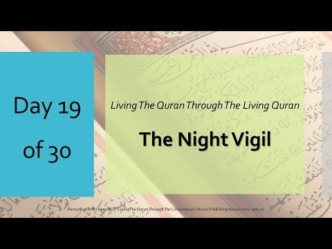 The Night Vigil - Ramadhan Reflections 2017 - Day 19