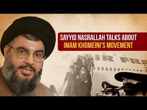 Sayyid Nasrallah talks about Imam Khomeini\'s Movement | Arabic sub English
