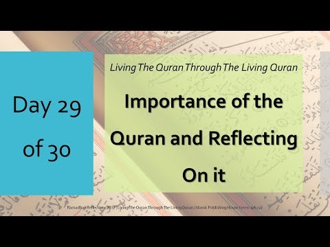Importance of the Qurʾān and Reflecting on it - Ramadhan Reflections 2017 - Day 29