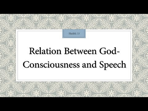 Relation between God Consciousness and Speech - 110 Lessons for Life - Hadith 53