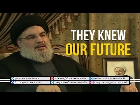 They Knew Our Future | Sayyid Hasan Nasrallah | Arabic sub English