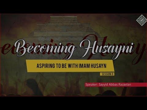 [ Becoming Husayni ] 9 - Aspiring to be with Imam Husayn - English