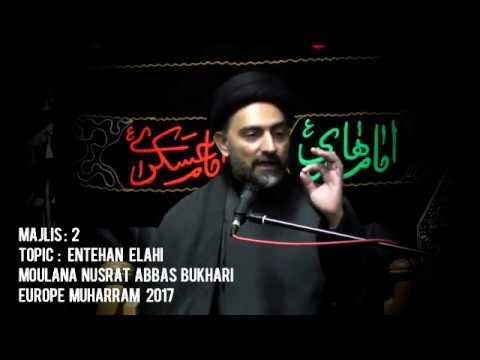 [Majlis 2] Topic: Emtehan Elahi | Moulana Nusrat Abbas Bukhari | Europe Muharram 1439/2017 - Urdu