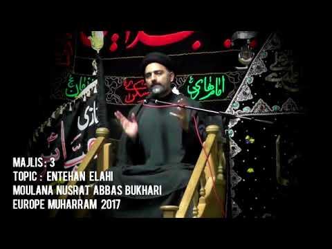[Majlis 3] Topic: Emtehan Elahi | Moulana Nusrat Abbas Bukhari | Europe Muharram 1439/2017 - Urdu