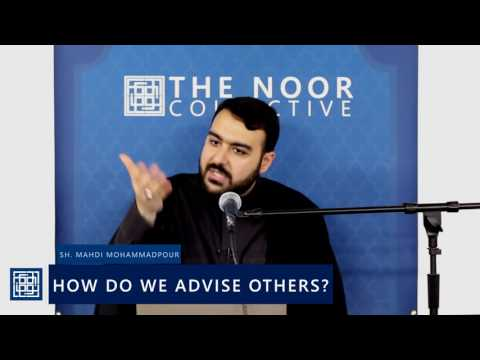 Shaykh Mahdi Mohammadpour | How Do We Advise Others? - English