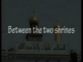 Between the two shrines - Karbala 2009 - Arabic English