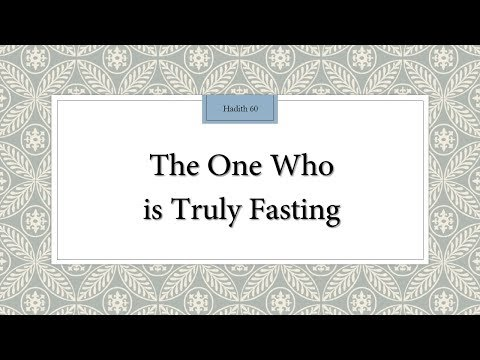 The One Who is Truly Fasting - 110 Lessons for Life - Hadith 60