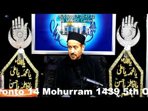 2nd Majlis 14th Mohurram 1439/5th Oct 2017 By Allama Syed Jan Ali Shah Kazmi at Al Mahdi Islamic Center Toronto-Urdu
