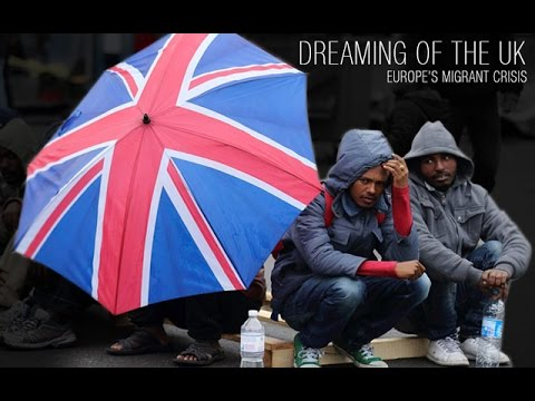 [Documentary] Dreaming of the UK: Europe's Migrant Crisis - English