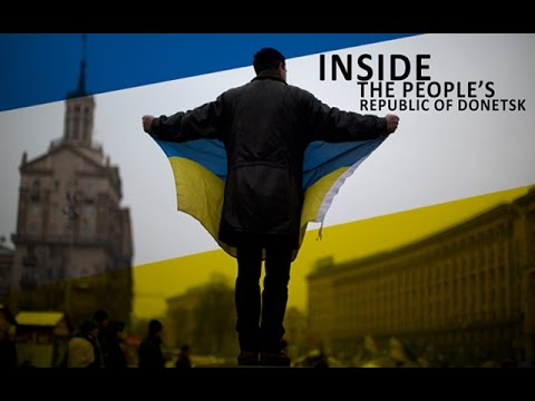 [Documentary] Inside the People\'s Republic of Donetsk - English