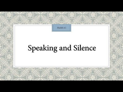 Speaking and Silence - Hadith 65 - English