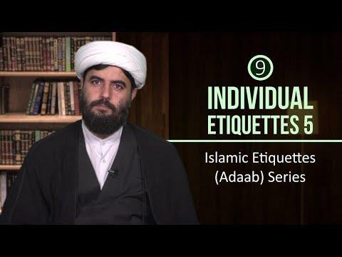 [9] Individual Etiquettes 5 | Islamic Etiquettes (Adaab) Series | Farsi sub English