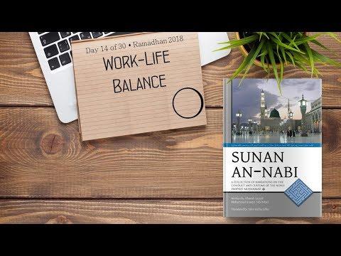 Work/Life Balance - Ramadhan 2018 - Day 14 - English