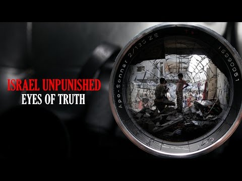[Documentary] Israel Unpunished: Eyes of Truth - English