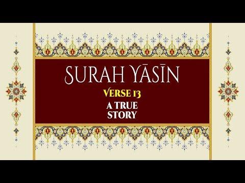 A True Story - Surah Yaseen - Verse 13 - English