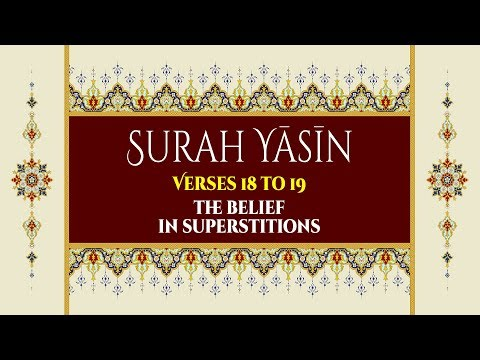 The Belief in Superstitions - Surah Yaseen - Verses 18-19 - English