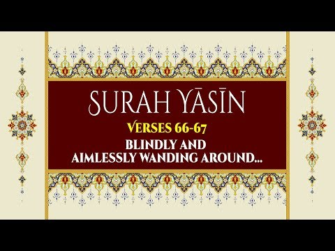 Blindly and aimlessly wandering around... - Verses 66-67 - English