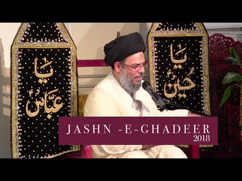 Jashn e Ghadeer 1439 Hijari 29th Aug 2018 By Ayatullah Sayed Aqeel AlGharavi - Babul Murad Centre Masjid Imam Ali as - U