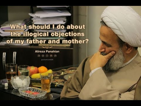 Confronting illogical objections of my father and mother | Alireza Panahian sept.10th 2018 Farsi Sub English