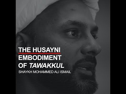 #BecomeHusayni The Husayni Embodiment of Tawakkul English