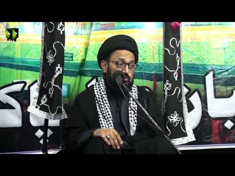 [06] Topic: کربلا اور نصرت امام کے تقاضے   H.I Sadiq Raza Taqvi   Muharram 1440 - Urdu