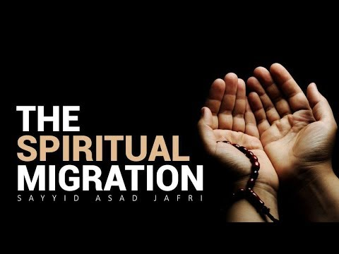 The Spiritual Migration | Sayyid Asad Jafri | English