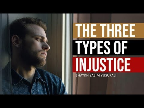 The Three Types of Injustice/Oppression (Dhulm) | Shaykh Salim Yusufali | English