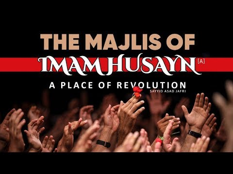 The Majlis of Imam Husayn (A) | A Place of Revolution | Br. Asad Jafri | English