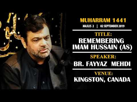 [02] Topic: Remembering Imam Hussain (as) | Br. Fayyaz Mehdi | Muharram 1441 - English