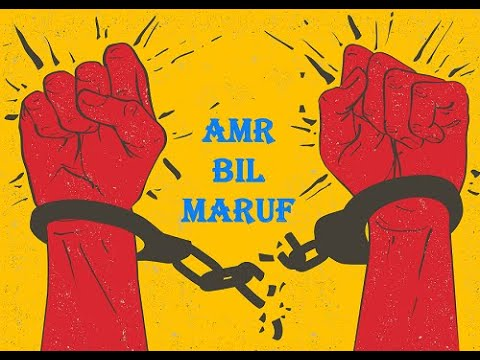 Enjoin what is good forbidding what is wrong - Amr bil-ma\'ruf - nahi \'anil munkar