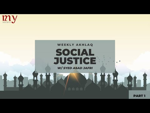 PRINCIPLES OF SOCIAL JUSTICE PART 01 | Syed Asad Jafri | MY Weekly Akhlaq | Jun.26 2020 | English