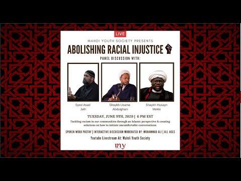 Abolishing Racial Injustice  Br. Asad Jafri,Sh. Hussain Makki And Shaykh Usama Abdulghani   2020   English