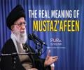 The Real Meaning of Mustaz'afeen | Imam Sayyid Ali Khamenei | Farsi Sub English