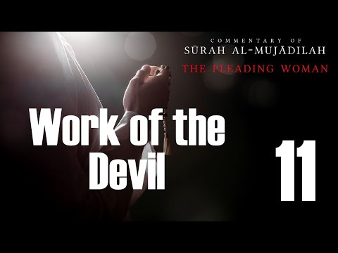 Work of the Devil - Surah al Mujadilah - 11 - English