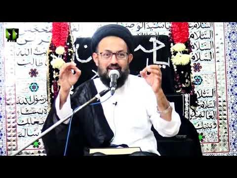 [Majlis] Topic: Muhabbat e Duniya ke Asal Wajah Or Eska Elaj   H.I Sadiq Taqvi   26th Muharram 1442   Urdu