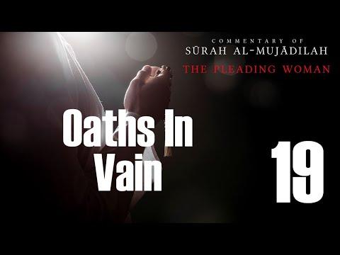 Oaths in Vain - Surah al-Mujadilah - 19 | English