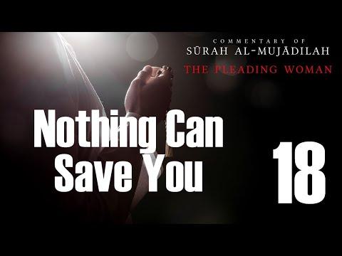 Nothing Can Save You - Surah al-Mujadilah - 18  | English