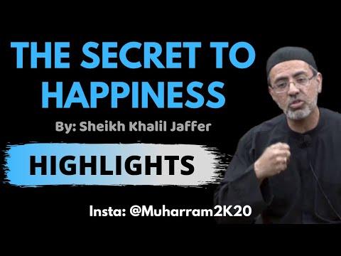 [Majlis] The Secret of Happiness - Sheikh Khalil Jaffer | English